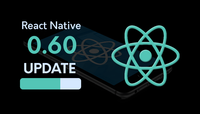 React Native 0.60 Update: Reasons why React native is Future for App Developers