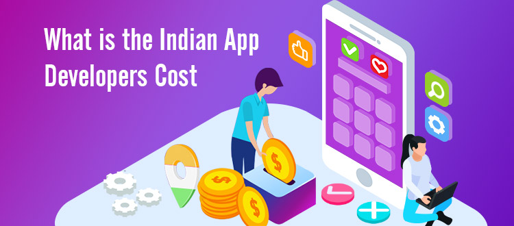 What is the Indian App Developers Cost?