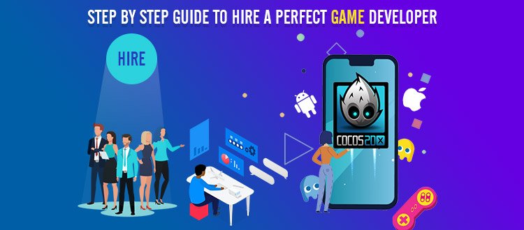 Step by Step Guide to Hire Game Developer in 2021